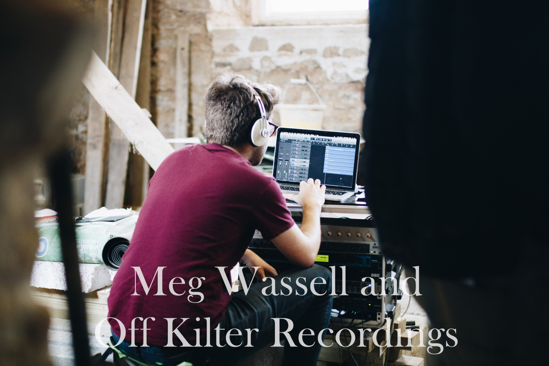 24. Meg Wassell and Off Kilter Recordings
